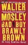 Bad Boy Brawly Brown (Easy Rawlins #7)