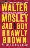 Bad Boy Brawly Brown (Easy Rawlins #7 - Walter Mosley