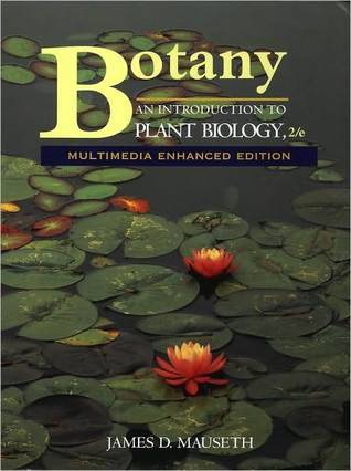 Botany: An Introduction to Plant Biology by James D  Mauseth