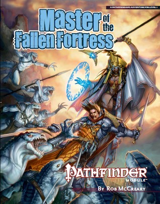 Pathfinder Module: Master of the Fallen Fortress by Rob McCreary