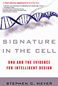Signature in the Cell: DNA and the Evidence for Intelligent Design