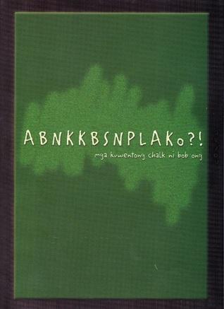 ABNKKBSNPLAKo?! by Bob Ong
