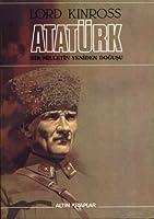 Atatürk: Bir Milletin Yeniden Doğuşu