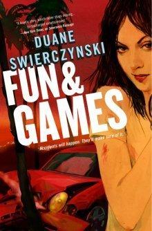 Fun & Games by Duane Swierczynski
