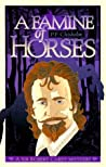 A Famine of Horses (Sir Robert Carey, #1)