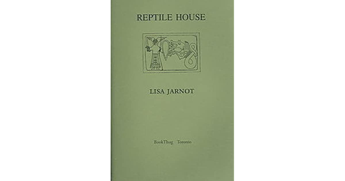 Reptile House By Lisa Jarnot