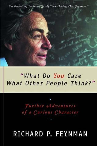 Book cover Richard P. Feynman - What Do You Care What Other People Think?