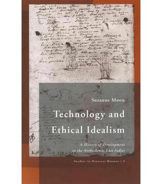 Technology and Ethical Idealism: A History of Development in the Netherlands East Indies