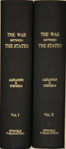 A Constitutional View Of The Late War Between The States (2 Vols)