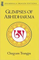Glimpses of Abhidharma: From a Seminar on Buddhist Psychology