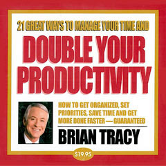 21 Great Ways to Manage your Time and Double your Productivity