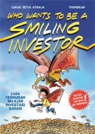 Who Wants To Be A Smiling Investor by Lukas Setia Atmaja