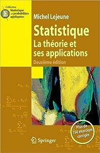 Statistique. La Th�orie Et Ses Applications