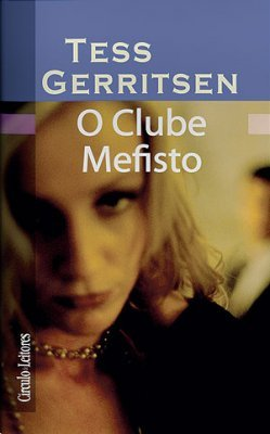O Clube Mefisto by Tess Gerritsen
