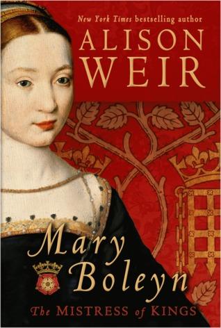 Mary Boleyn: The Mistress of Kings