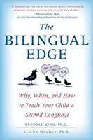 Bilingual Edge: Why, When, and How to Teach Your Child a Second Language