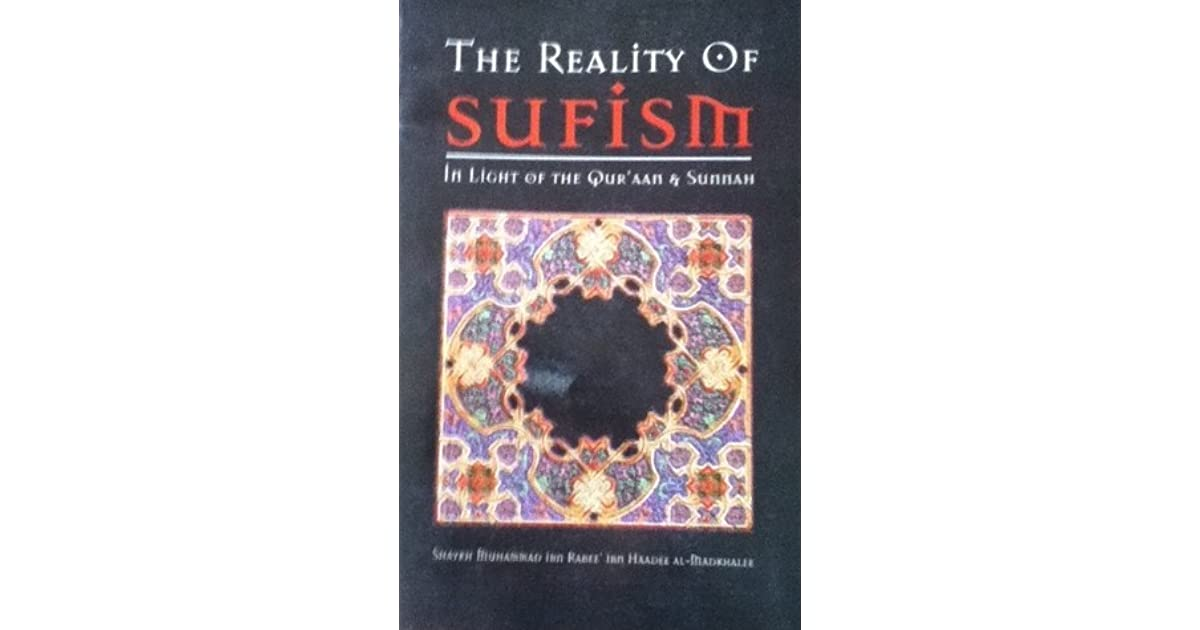 The Reality of Sufism: In Light of the Qur'aan and Sunnah