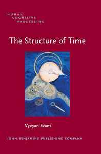The Structure of Time: Language, Meaning and Temporal Cognition by