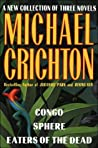 A New Collection of Three Complete Novels: Congo / Sphere / Eaters of the Dead