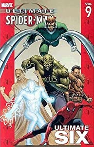 Ultimate Spider-Man, Volume 9: Ultimate Six