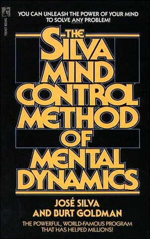 Silva Mind Control Method Of Mental Dynamics by José Silva
