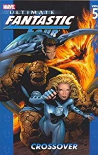Ultimate Fantastic Four, Volume 5: Crossover
