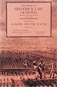 The Papers of Frederick Law Olmsted: Slavery and the South, 1852–1857