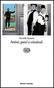 Artisti, pazzi e criminali