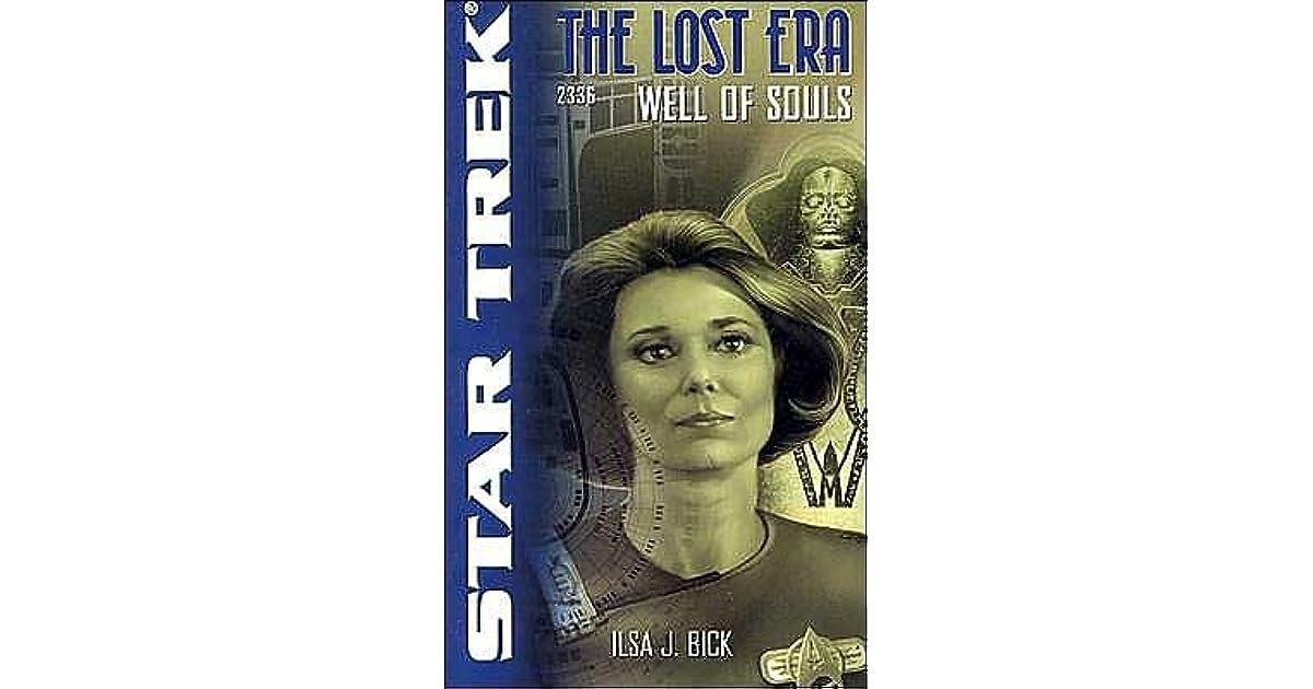 Well Of Souls Star Trek The Lost Era 2336 By Ilsa J Bick