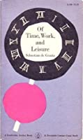 Of Time, Work, and Leisure