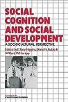 Social Cognition and Social Development: A Sociocultural Perspective