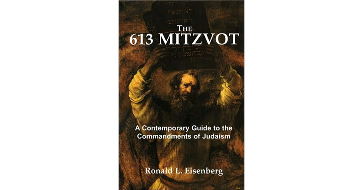 The 613 Mitzvot: A Contemporary Guide to the Commandments of
