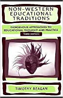 Non-Western Educational Traditions: Alternative Approaches to Educational Thought and Practice