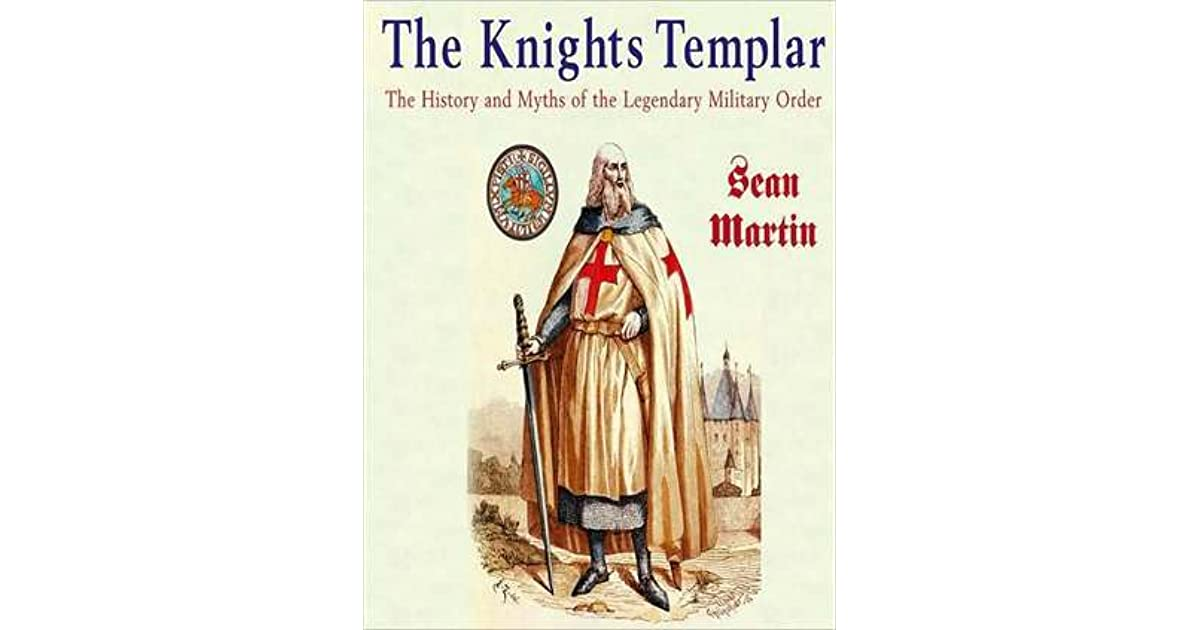 The Knights Templar The History And Mtyths Of The border=
