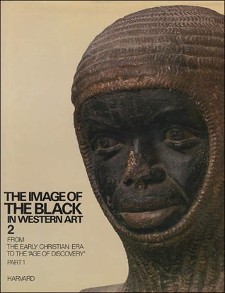 The Image of the Black in Western Art, Volume II, Part 1, from the Demonic Threat to the Incarnation of Sainthood