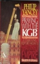 Praying with the KGB: A Startling Report from a Shattered Empire