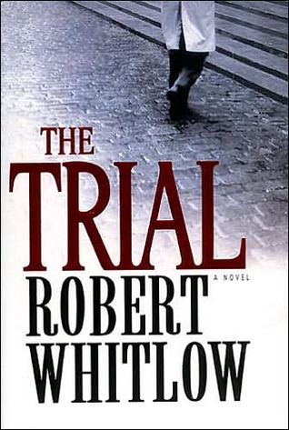The Trial by Robert Whitlow