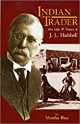 Indian Trader: The Life and Times of J.L. Hubbell