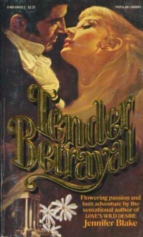 Tender Betrayal by Jennifer Blake