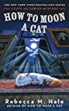 How to Moon a Cat (The Cats and Curios Mystery Series, #3)