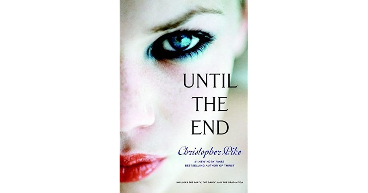 Until The End Final Friends 1 3 By Christopher Pike