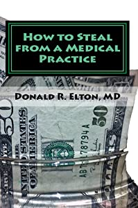 How to Steal From A Medical Practice: ... And How To Prevent It