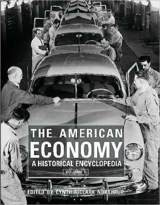 The American Economy: A Historical Encyclopedia (2 volume set)