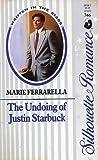 The Undoing of Justin Starbuck by Marie Ferrarella
