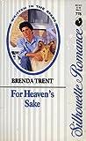 For Heaven's Sake by Brenda Trent