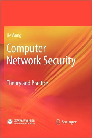Computer Network Security: Theory and Practice