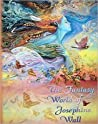 The Fantasy World of Josephine Wall by Josephine Wall