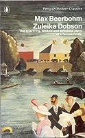 Zuleika Dobson: or An Oxford Love Story
