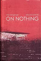 On Nothing: Selected Poems