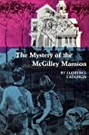The Mystery of the McGilley Mansion